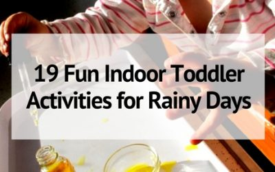 19 Fun Indoor Toddler Activities for Rainy Days