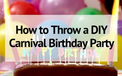 How to Throw an Amazing Carnival Birthday Party!