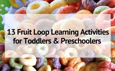 13 Learning Activities for Toddlers and Preschoolers Using Fruit Loops