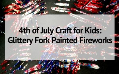 4th of July Craft for Kids: Glittery Fork Painted Fireworks