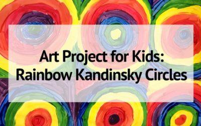 Art Project for Kids: Rainbow Kandinsky Circles