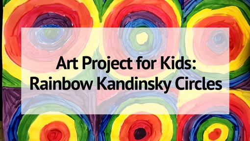 Art Project For Kids Rainbow Kandinsky Circles