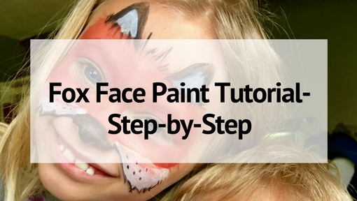 Fox Face Paint Tutorial- Step-by-Step