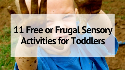 11 Free or Frugal Sensory Activities for Toddlers