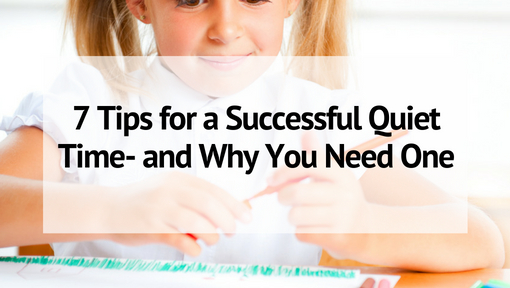 7 Tips for a Successful Quiet Time- and Why You Need One