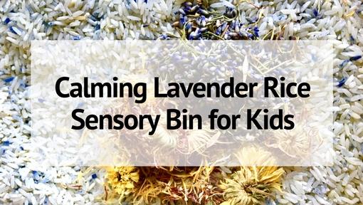 Calming Lavender Rice Sensory Bin for Kids