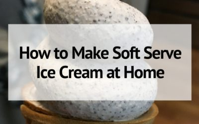 How to Make Soft Serve Ice Cream at Home