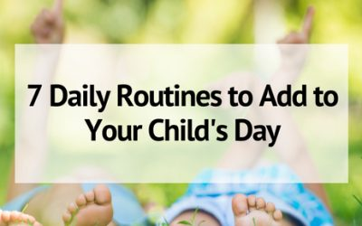 7 Daily Routines to Add to Your Child's Day