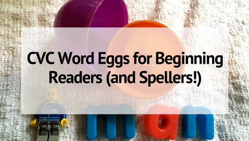 CVC Word Eggs for Beginning Readers (and Spellers!)