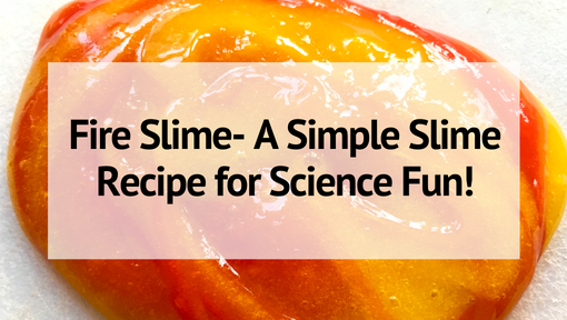 Fire Slime- A Simple Slime Recipe for Science Fun!