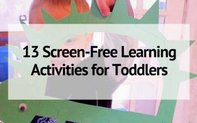 13 Screen-Free Learning Activities for Toddlers and Preschoolers