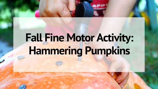 Fall Fine Motor Activity: Hammering Pumpkins