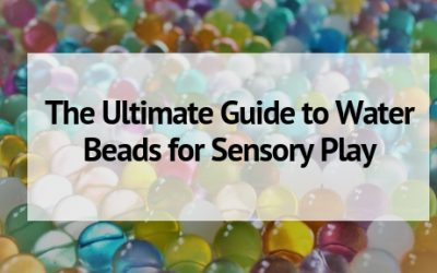 Everything You Want to Know About Water Beads for Sensory Play