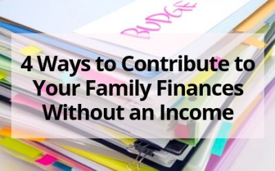 4 Ways to Contribute to Your Family Finances Without an Income