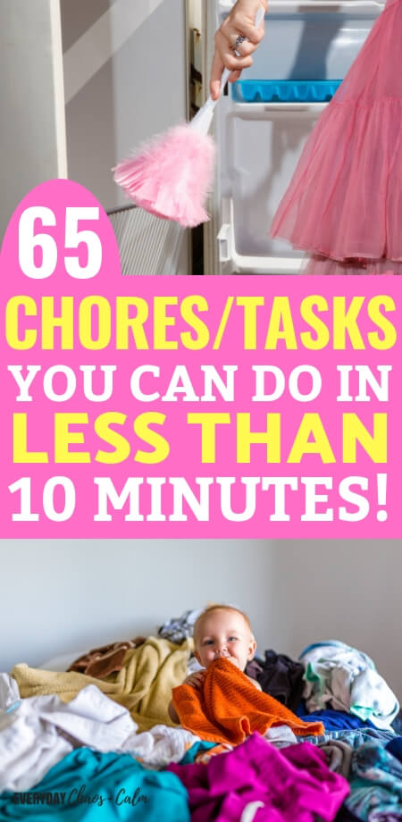 65 chores/tasks you can do in less than 10 minutes!
