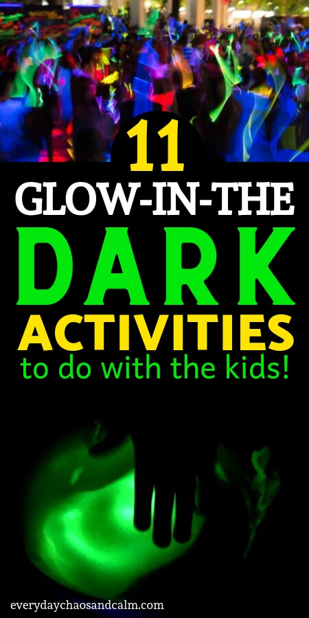 11 glow in the dark activities