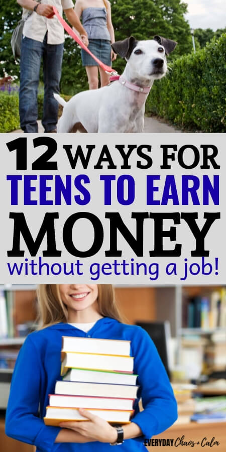 12 Ways to Make Money as a Teen- Without Getting a Job!