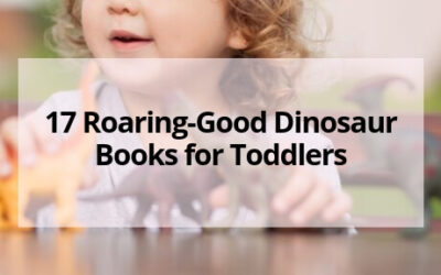 17 Roaring-Good Dinosaur Books for Toddlers