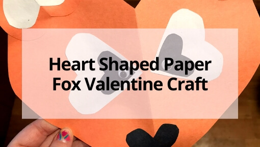 Heart Shaped Paper Fox Valentine Craft