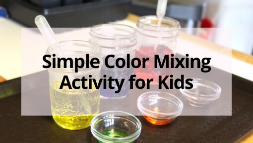 Simple Color Mixing Activity for Kids
