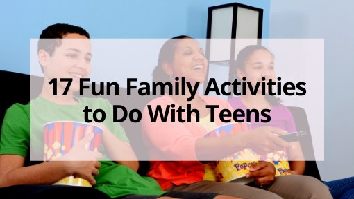 17 Fun Family Activities to Do With Teens
