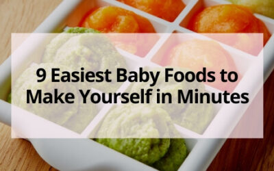 9 Easiest Baby Foods to Make Yourself in Minutes