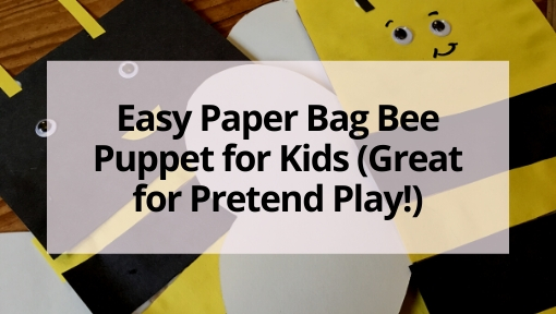 Easy Paper Bag Bee Puppet for Kids (Great for Pretend Play!)