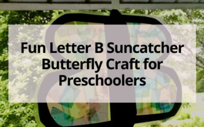 Fun Suncatcher Letter B Butterfly Craft for Preschoolers