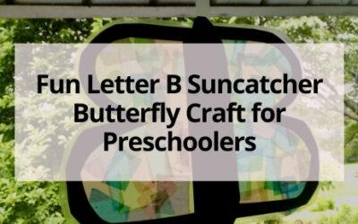 Fun Suncatcher Letter B Butterfly Craft for Preschoolers
