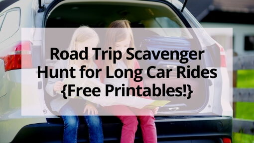 Road Trip Scavenger Hunt for Long Car Rides {Free Printables!}