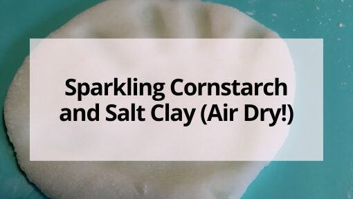 Sparkling Cornstarch and Salt Clay Recipe (Air Dry!)