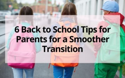 6 Back to School Tips for Parents for a Smoother Transition