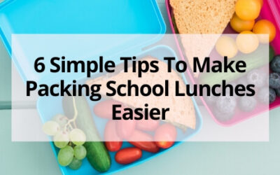 6 Simple Tips To Make Packing School Lunches Easier