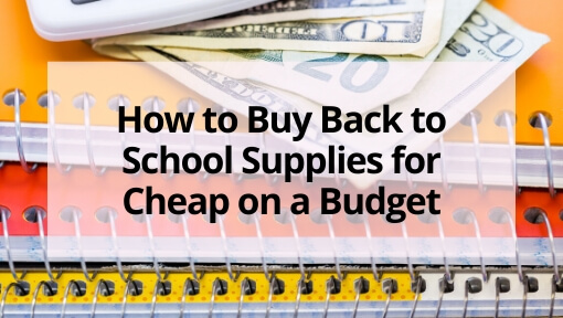 How to Buy Back to School Supplies for Cheap on a Budget