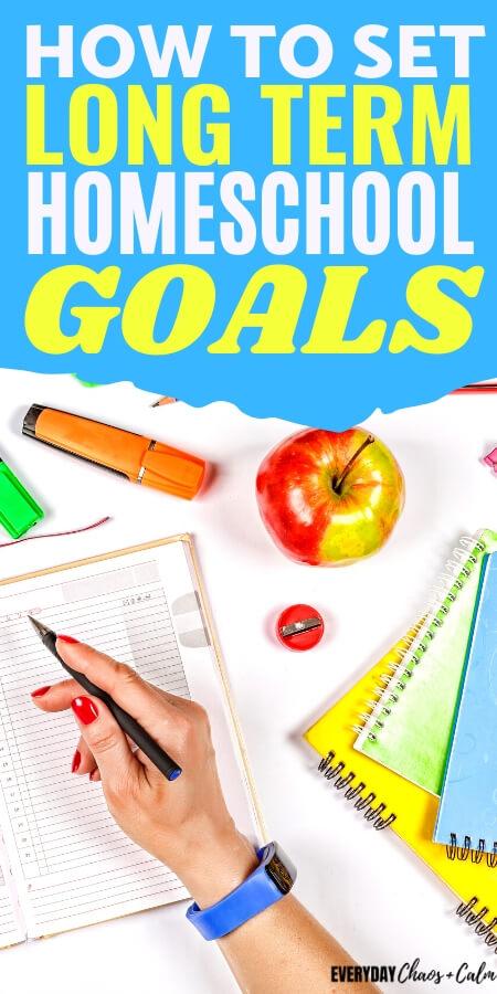 how to set long term homeschool goals