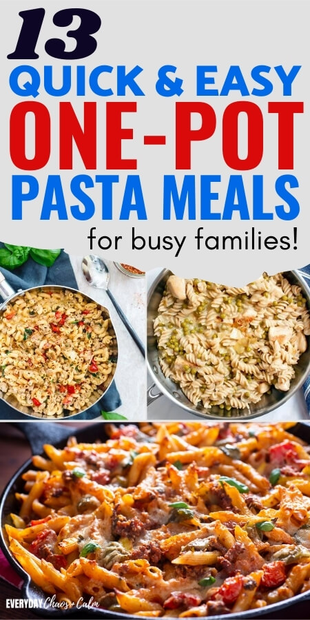 13 quick and easy one pot pasta meals for busy families