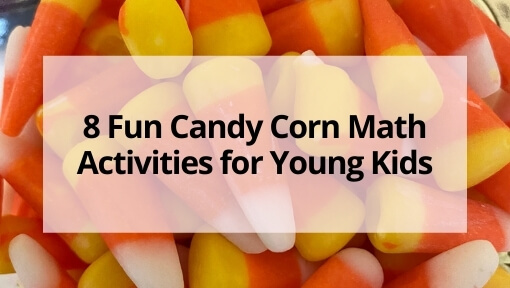 8 Fun Candy Corn Math Activities for Young Kids